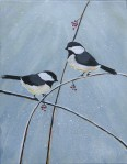 """Two Chickadees on Reeds.   Free door prize at Pearl Ellis Gallery.  11""""x14""""   Acrylic on canvas.   (#1340)"""